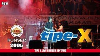 Download [FULL] Konser Live ~ TIPE-X   Meriah   @SINTANG7 JULI 2006