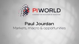 PIWORLD interview with Paul Jourdan: Markets, Macro & Opportunities