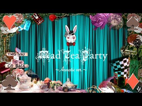 D「Mad Tea Party ~Acoustic ver.~」