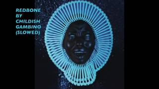 REDBONE BY CHILDISH GAMBINO (SLOWED DOWN) (SLOW)
