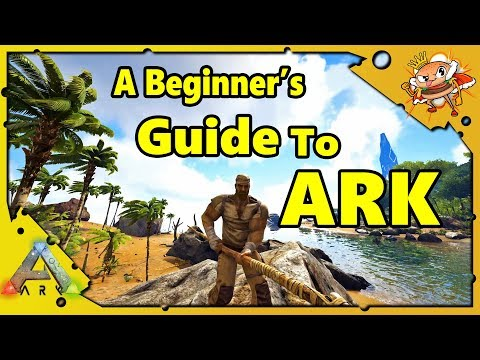 How to Get Started in ARK - A Beginners Guide - Ark: Survival Evolved [S4E1]