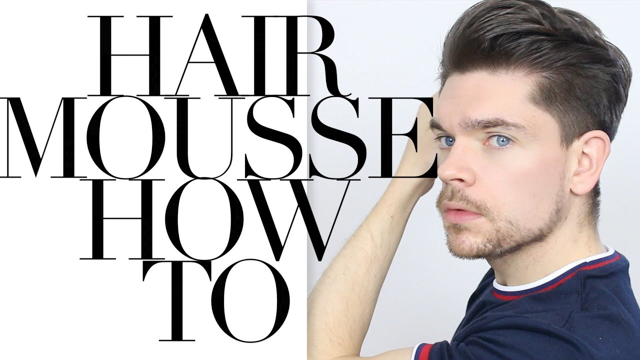 Hair Styling Product For Men Custom How To Use Hair Mousse  Youtube
