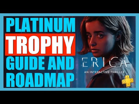 Erica Platinum Trophy Guide And Roadmap. How To Get The Platinum Trophy In Erica - PS Plus