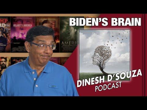 BIDEN'S BRAIN Dinesh D'Souza Podcast Ep54