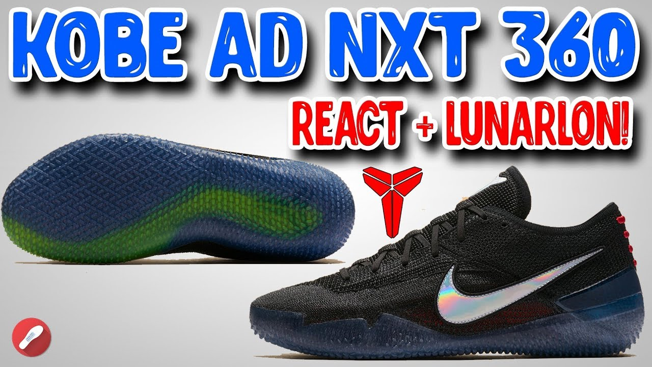 Nike Kobe AD NXT 360 First Impressions! React+Lunarlon Cushion!