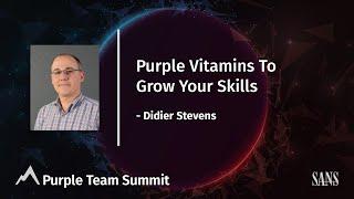 Purple Vitamins To Grow Your Skills | Purple Team Summit 2021