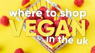 Where to shop vegan in the uk | veganuary day 11 🛒