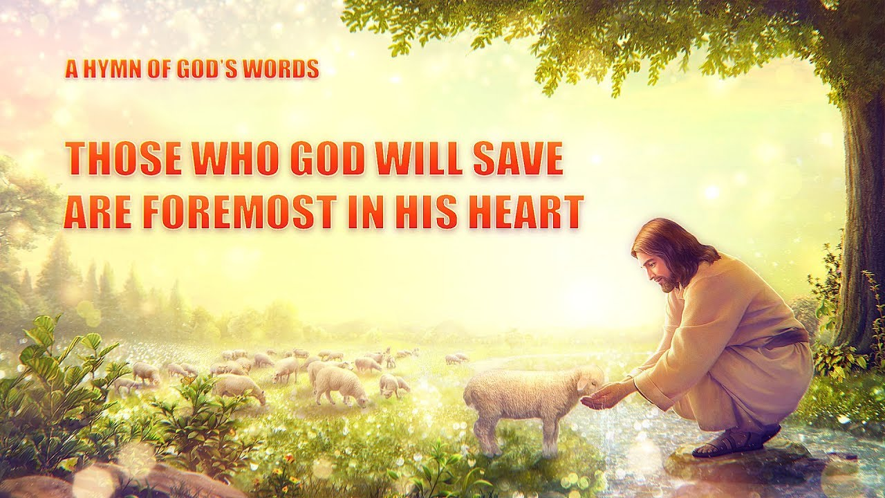 """Christian Song """"Those Who God Will Save Are Foremost in His Heart"""""""