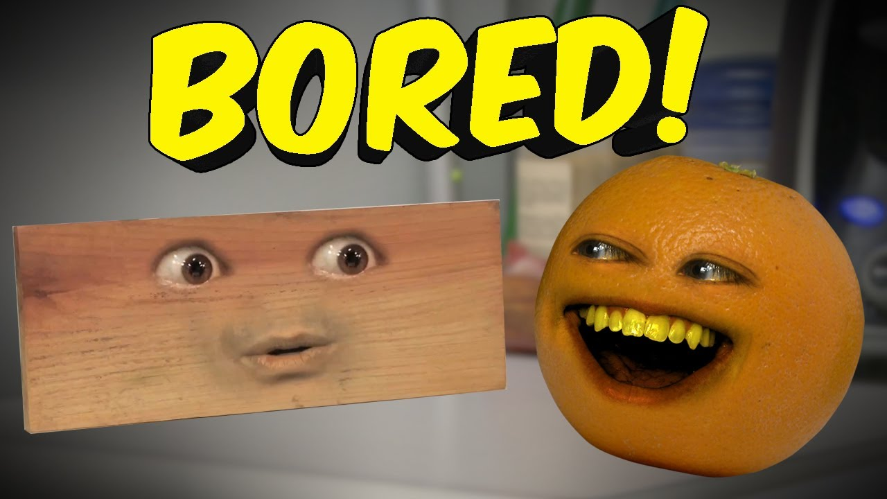 Annoying Orange : BORED! (Ft. Bobjenz)