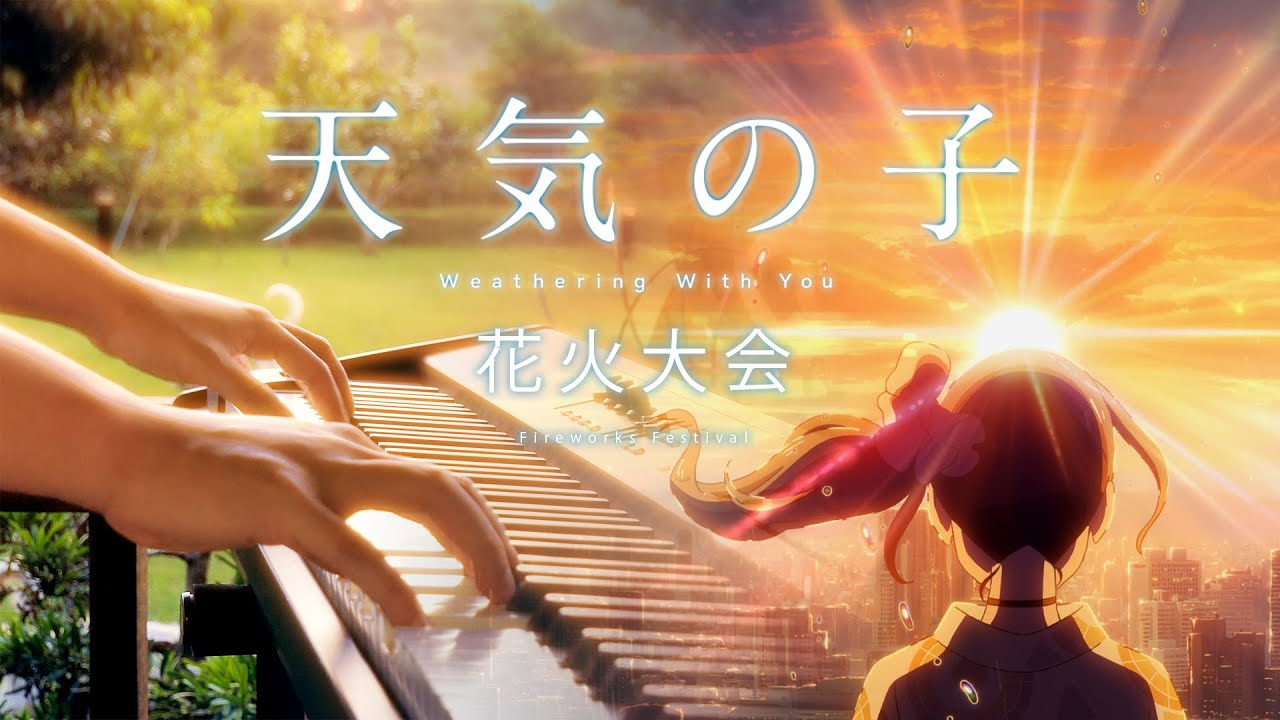 Weathering With You Fireworks Festival Is There Still Anything Orchestral Piano Cover Youtube