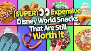 Super Expensive Disney World Snacks That Are Still Worth It