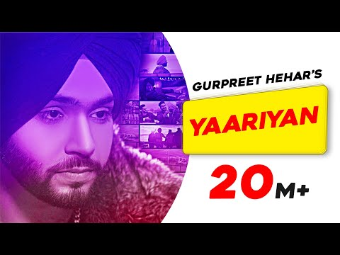 Yaariyan | Gurpreet Hehar | Gurnaz | Mr. VGrooves | Latest Song 2019
