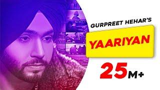 Download Yaariyan - Gurpreet Hehar - Gurnaz - Mr. VGrooves - Khan Bhaini - Latest Punjabi Songs