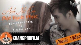 Anh Nợ Em Một Hạnh Phúc | Lâm Chấn Khang ft. Kim Jun See [Official MV]