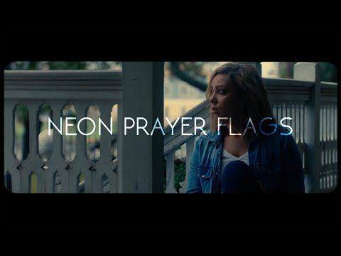 The Wind + The Wave   Neon Prayer Flags (Official Video)