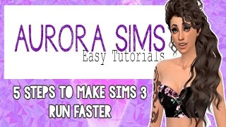5 Steps to Make Sims 3 Faster! [Tutorial]