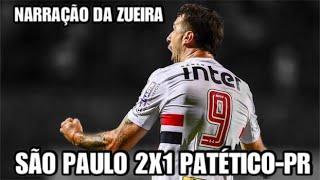SÃo paulo 2 x 1 atlÉtico-pr narraÇÃo da zueira - brasileirÃo 2017