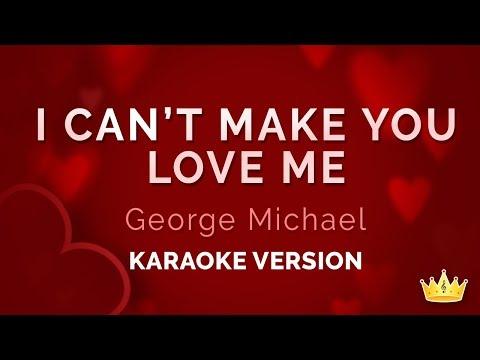 George Michael - I Can't Make You Love Me (Karaoke Version)