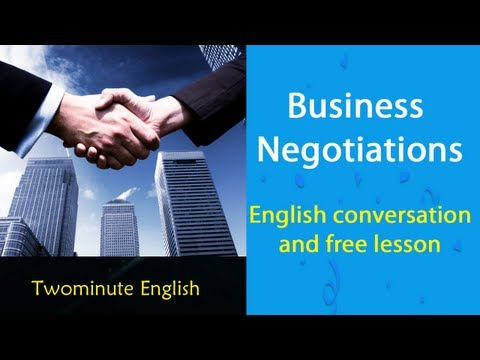 Business Negotiations - Business English For Negotiations
