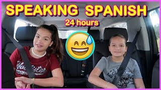 24 HOURS ONLY SPEAKING  SPANISH  | SISTER FOREVER