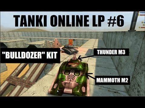 Tanki Online: Let's Play #6 - Bulldozer Kit - Thunder M3 Mammoth M2