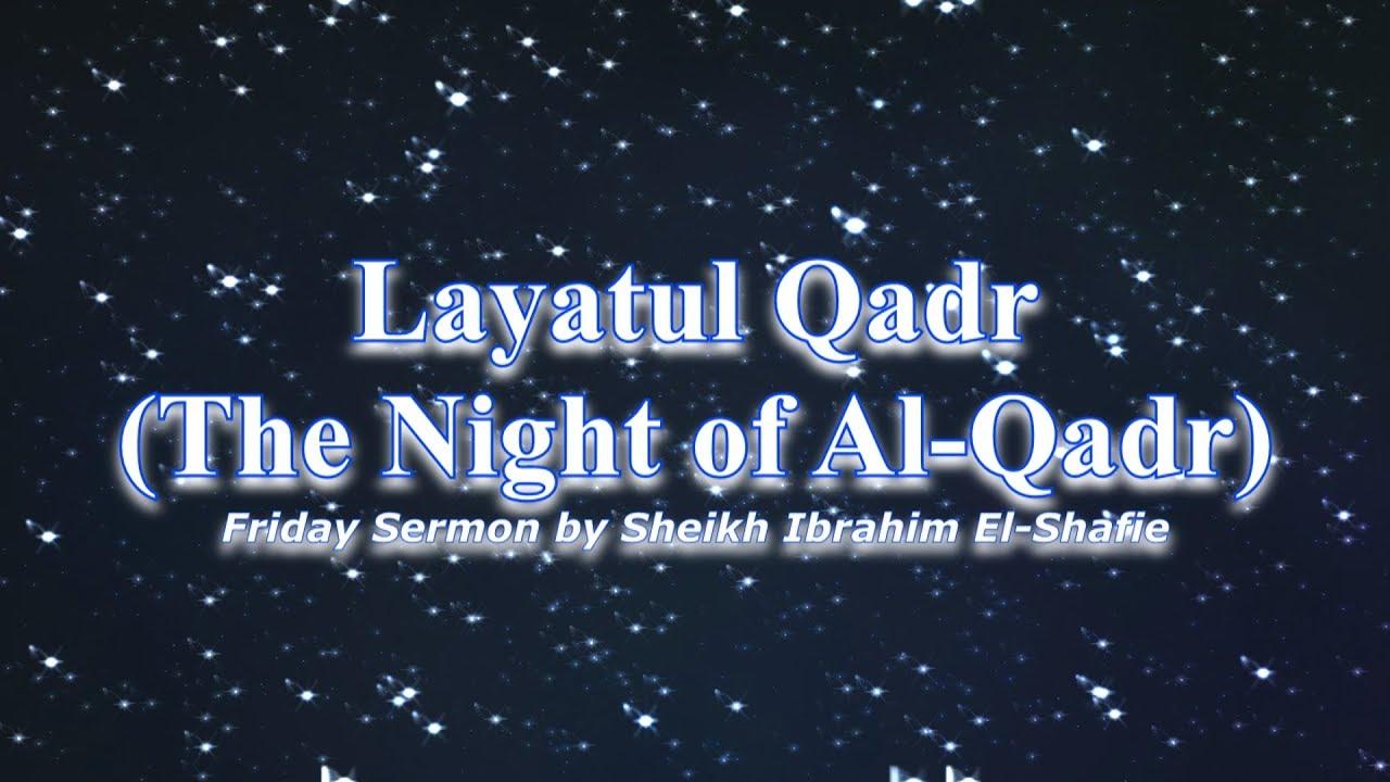 Layatul Qadr The Night Of Al Qadr Sheikh Ibrahim El Shafie