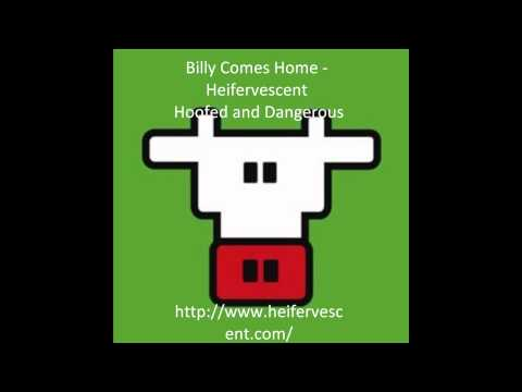 Billy Comes Home - Heifervescent