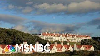 Why Did Air Force Crew Stop At President Donald Trump Scottish Resort? | Morning Joe | MSNBC