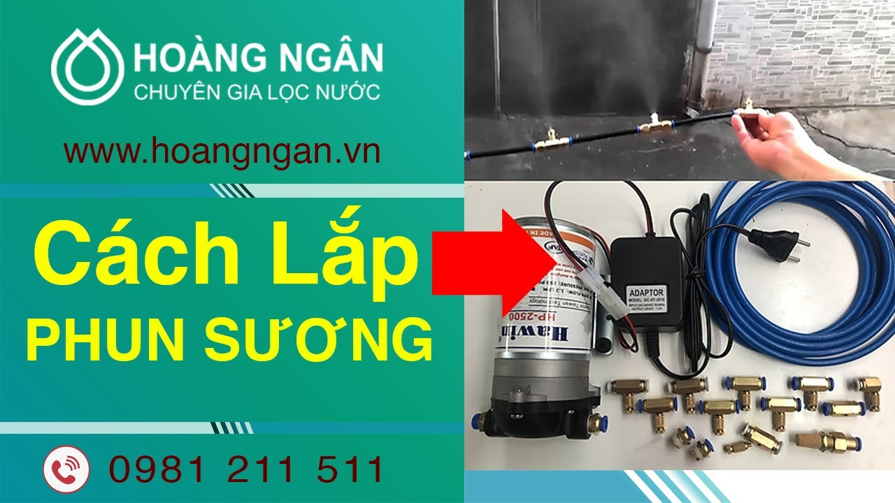 Hướng dẫn lắp đặt máy phun sương bằng video