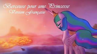 Berceuse pour une Princesse. Version française, FanMad MLP