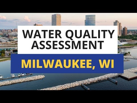 Milwaukee, WI Water Quality Assessment: What You Need To Know