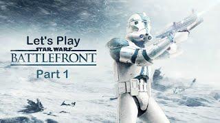Let's Play: Star Wars Battlefront Part 1