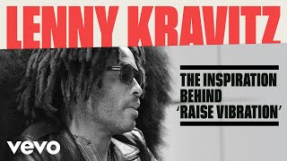Lenny Kravitz - Lenny Kravitz Talks 'Raise Vibration,' And Why Love Still Rules