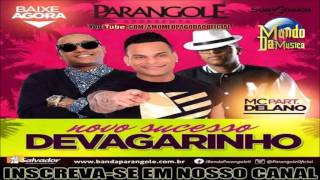 PARANGOLÉ - DEVAGARINHO -  PART. MC DELANO & ALISSON MAX - LANÇAMENTO 2016