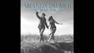 Amanda Palmer - Voicemail For Jill