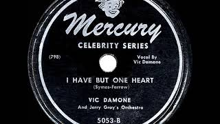 1947 HITS ARCHIVE: I Have But One Heart - Vic Damone (his original version)