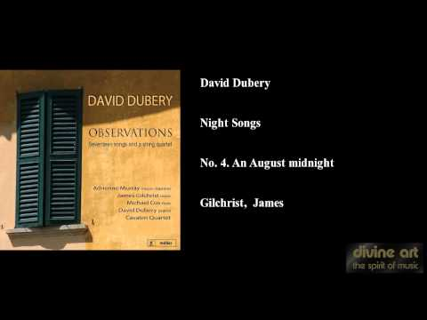 David Dubery, Night Songs, No. 4. An August midnight