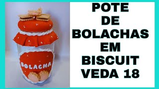 #VEDA 18  POTE DE BOLACHA EM BISCUIT BY MARCIA BISCUIT