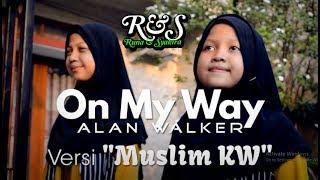 Download lagu ON MY WAY ( Versi MUSLIM KW ) Runa Syakira