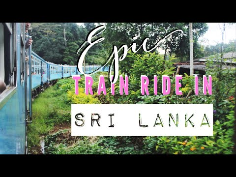 THE MOST BEAUTIFUL TRAIN RIDE IN SRI LANKA (FROM KANDY TO NUWARA ELIYA TO ELLA)
