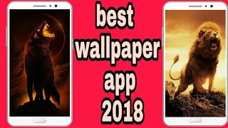 Best wallpaper application for your mobile | AMAZING Wallpaper Apps for Android 2018