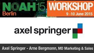 Workshop - Axel Springer, Arne Bergmann - NOAH15 Berlin