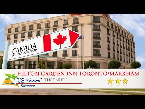 Hilton Garden Inn Toronto/Markham - Thornhill Hotels, Canada