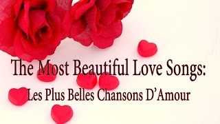 The Most Beautiful Love Songs Les Plus Belles Chansons D Amour Youtube