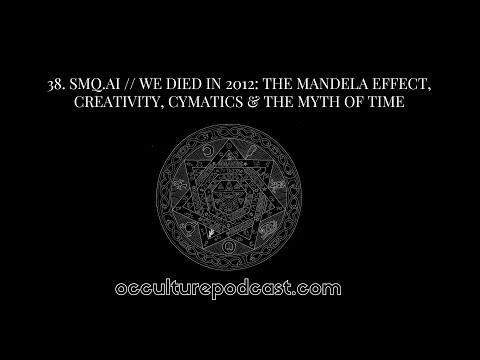 38. SMQ.AI // We Died in 2012: The Mandela Effect, Creativity, Cymatics & the Myth of Time