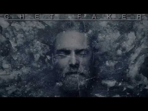 Chet Faker - Lover You Don't Treat Me No Good