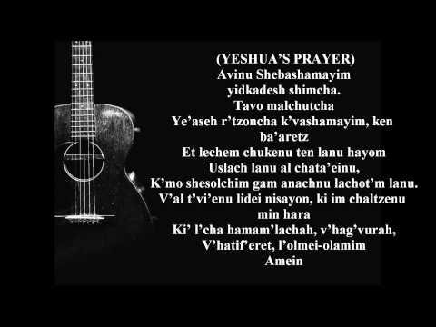 Avinu Shebashamayim-YESHUA'S PRAYER