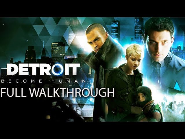 DETROIT: BECOME HUMAN Gameplay Full Walkthrough (PS4 PRO) No Commentary
