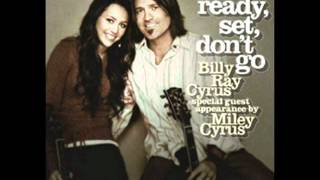 Download Ready Set Don't Go-Billy Ray Cyrus Ft Miley Cyrus With Lyrics MP3 song and Music Video