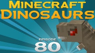 Minecraft Dinosaurs! - Episode 80 - It wasn